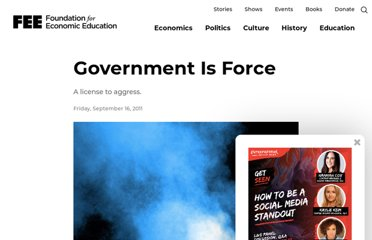 http://www.fee.org/the_freeman/detail/government-is-force/#axzz2OrnFxYIY