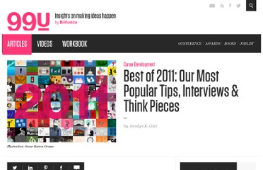 http://99u.com/articles/7117/best-of-2011-our-most-popular-tips-interviews-think-pieces