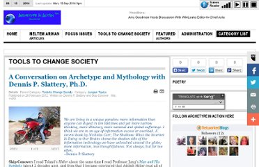 http://www.archetypeinaction.com/index.php/tools-to-change-society/55-jungian-topics/842-a-conversation-on-archetype-and-mythology-with-dennis-p-slattery-phd#.UVUnGdF-P0M