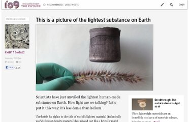 http://io9.com/this-is-a-picture-of-the-lightest-substance-on-earth-461681135