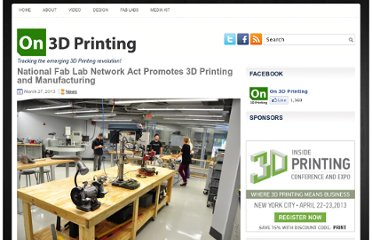 http://on3dprinting.com/2013/03/27/national-fab-lab-network-act-promotes-3d-printing-and-manufacturing/