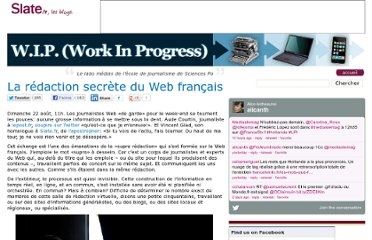 http://blog.slate.fr/labo-journalisme-sciences-po/2010/08/30/la-redaction-secrete-du-web-francais/