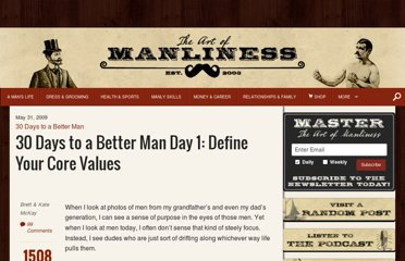 http://www.artofmanliness.com/2009/05/31/30-days-to-a-better-man-day-1-define-your-core-values/