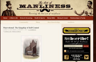 http://www.artofmanliness.com/2010/01/03/manvotional-the-kingship-of-self-control/