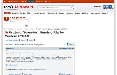 http://www.tomshardware.co.uk/forum/264197-28-project-monster-gaming-custompcmax