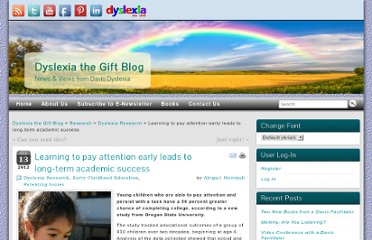 http://blog.dyslexia.com/learning-to-pay-attention-early-leads-to-long-term-academic-success/#.UVYt_tF-P0N