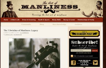 http://www.artofmanliness.com/2011/06/13/the-5-switches-of-manliness-legacy/