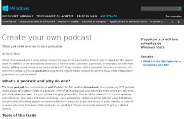 http://windows.microsoft.com/fr-fr/windows-vista/create-your-own-podcast-what-you-need-to-know-to-be-a-podcaster