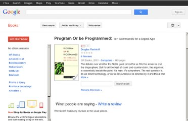 http://books.google.co.uk/books/about/Program_Or_be_Programmed.html?id=e2YCuxBjkq0C#v=onepage&q&f=false