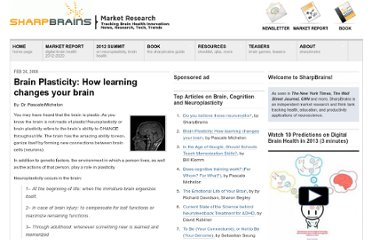 http://sharpbrains.com/blog/2008/02/26/brain-plasticity-how-learning-changes-your-brain/