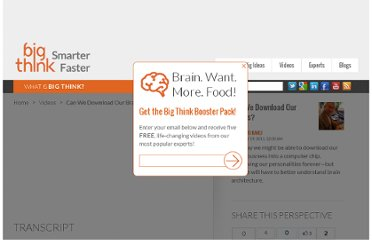 http://bigthink.com/videos/can-we-download-our-brains