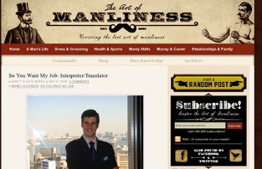 http://www.artofmanliness.com/2009/05/06/so-you-want-my-job-interpretertranslator/