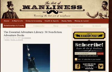 http://www.artofmanliness.com/2009/06/29/50-non-fiction-adventure-books/