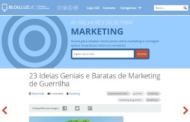 http://blog.luz.vc/inspiracao/23-ideias-geniais-e-baratas-de-marketing-de-guerrilha/