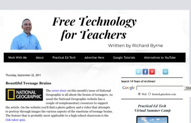 http://www.freetech4teachers.com/2011/09/beautiful-teenage-brains.html#.UVdon9F-P0M