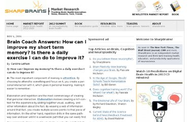 http://sharpbrains.com/blog/2006/11/06/brain-coach-answers-how-can-i-improve-my-short-term-memory-is-there-an-daily-exercise-i-can-do-to-improve-it/