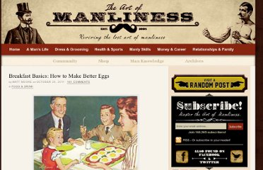 http://www.artofmanliness.com/2011/10/25/breakfast-basics-how-to-make-better-eggs/