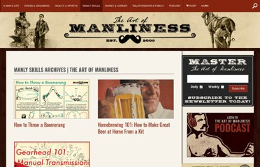 http://www.artofmanliness.com/category/manly-skills/