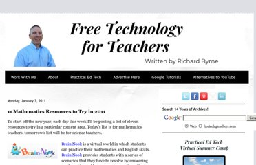 http://www.freetech4teachers.com/2011/01/11-mathematics-resources-to-try-in-2011.html#.UVeiZNGI70M