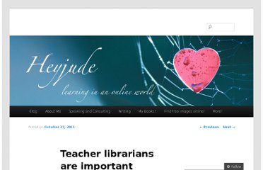 http://judyoconnell.com/2011/10/27/teacher-librarians-are-important/