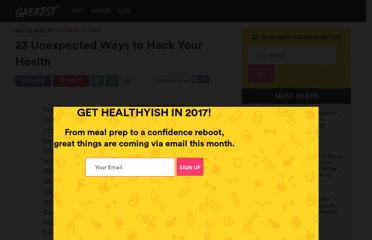 http://greatist.com/health/54-unexpected-ways-hack-your-health