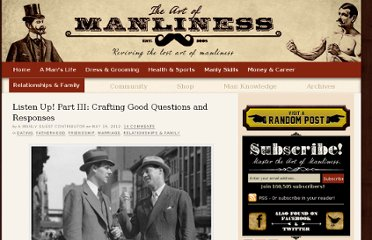 http://www.artofmanliness.com/2012/05/15/how-to-ask-questions/