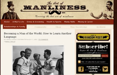 http://www.artofmanliness.com/2011/07/01/becoming-a-man-of-the-world-how-to-learn-another-language/