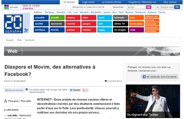 http://www.20minutes.fr/web/facebook/405186-diaspora-movim-alternatives-a-facebook