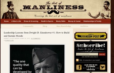 http://www.artofmanliness.com/2012/05/22/leadership-lessons-from-dwight-d-eisenhower-1-how-to-build-and-sustain-morale/