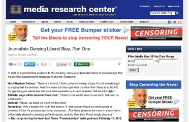 http://www.mrc.org/media-bias-101/journalists-denying-liberal-bias-part-one