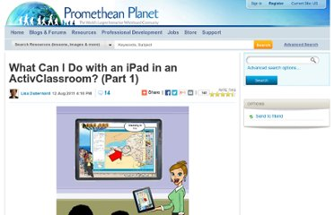 http://community.prometheanplanet.com/en/blog/b/blog/archive/2011/08/12/what-can-i-do-with-an-ipad-in-an-activclassroom-part-1.aspx#.UVg6SdGI70M