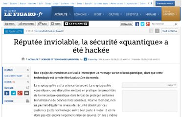 http://www.lefigaro.fr/sciences-technologies/2010/08/30/01030-20100830ARTFIG00635-reputee-inviolable-la-securite-quantique-a-ete-hackee.php