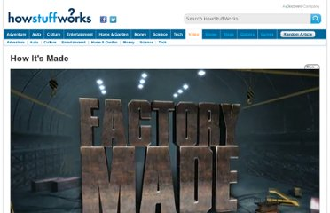 http://science.howstuffworks.com/how-its-made-videos-playlist.htm#video-40580