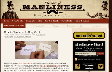http://www.artofmanliness.com/2010/11/17/how-to-use-your-calling-card/