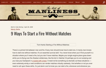 http://www.artofmanliness.com/2008/04/29/9-ways-to-start-a-fire-without-matches/