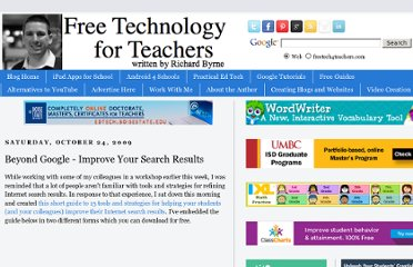 http://www.freetech4teachers.com/2009/10/beyond-google-improve-your-search.html#.UViQYdGI70M