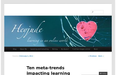 http://judyoconnell.com/2012/02/01/ten-meta-trends-impacting-learning/