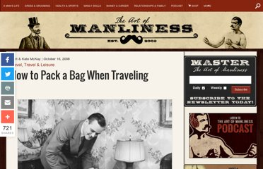http://www.artofmanliness.com/2008/10/16/how-to-pack-a-bag-when-traveling/