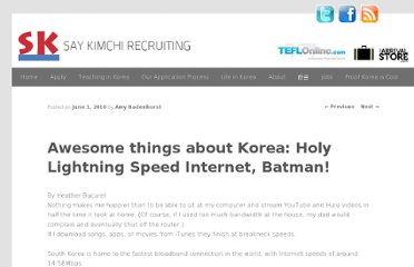 http://www.saykimchirecruiting.com/awesome-things-about-korea-holy-lightning-speed-internet-batman/