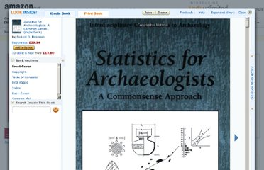 http://www.amazon.co.uk/Statistics-Archaeologists-Edition-Interdisciplinary-Contributions/dp/1441960716#reader_0306453266