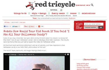 http://redtri.com/watch-how-would-your-kid-react-if-you-said-i-ate-all-your-halloween-candy/