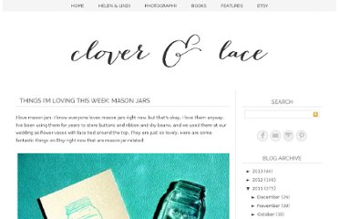 http://www.cloverandlace.com/2011/08/things-im-loving-this-week-mason-jars.html