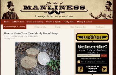 http://www.artofmanliness.com/2011/05/12/how-to-make-bar-of-soap/