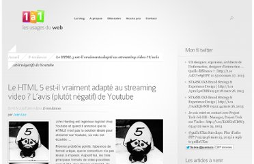 http://un-a-un.com/e-tendances/html5-est-il-vraiment-adapte-au-streaming-video-lavis-plutot-negatif-de-youtube/