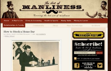 http://www.artofmanliness.com/2011/07/07/how-to-stock-a-home-bar/