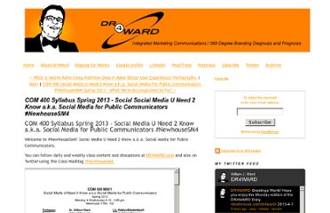 http://www.dr4ward.com/dr4ward/2013/01/com-400-syllabus-spring-2013-social-social-media-u-need-2-know-aka-social-media-for-public-communicators-newhousesm4.html