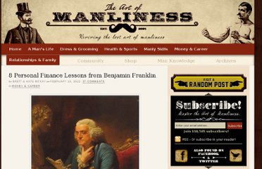 http://www.artofmanliness.com/2012/02/15/personal-finance-lessons-from-benjamin-franklin/