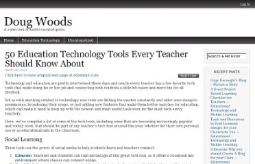 http://www.dougwoods.co.uk/curation/50-education-technology-tools-every-teacher-should-know-about-2/