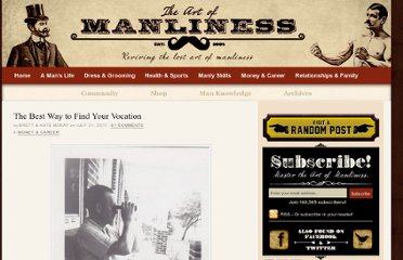 http://www.artofmanliness.com/2011/07/21/the-best-way-to-find-your-vocation/