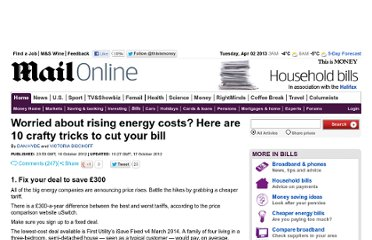 http://www.dailymail.co.uk/money/bills/article-2218782/Cut-energy-bills-10-tips-reduce-gas-electricity-costs.html